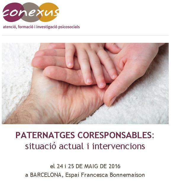 Cartelería del Evento Paternatges Corresponsables en Barcelona, días 24 y 25 de mayo de 2016. Cartelería del Evento Paternidades Corresponsables en Barcelona, días 24 y 25 de mayo de 2016.